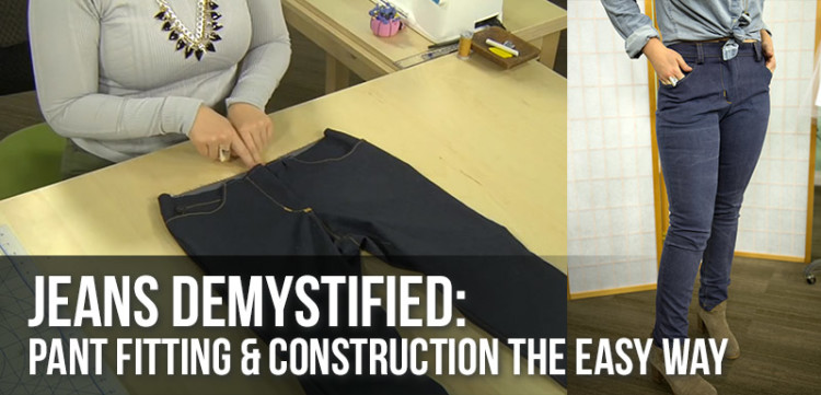 Jeans Demystified: Pant Fitting and Construction the Easy Way