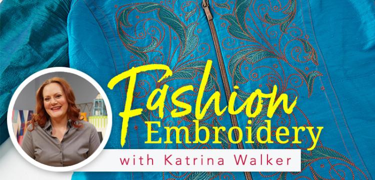 Fashion Embroidery with Katrina Walker