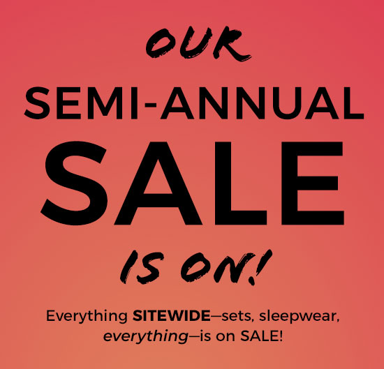 Our Semi-annual sale is on
