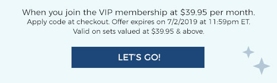 When you join the VIP membership at $39.95 per month. Apply code at checkout.