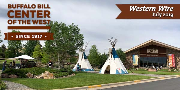 Western Wire, the e-newsletter of the Buffalo Bill Center of the West in Cody, Wyoming