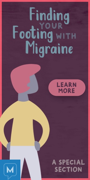 A Special Section: Finding Your Footing With Migraine
