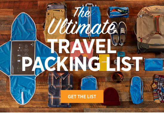 The Ultimate Travel Packing List. GET THE LIST.