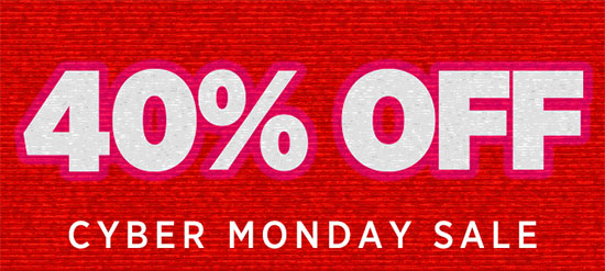40 OFF CYBER MONDAY SALE