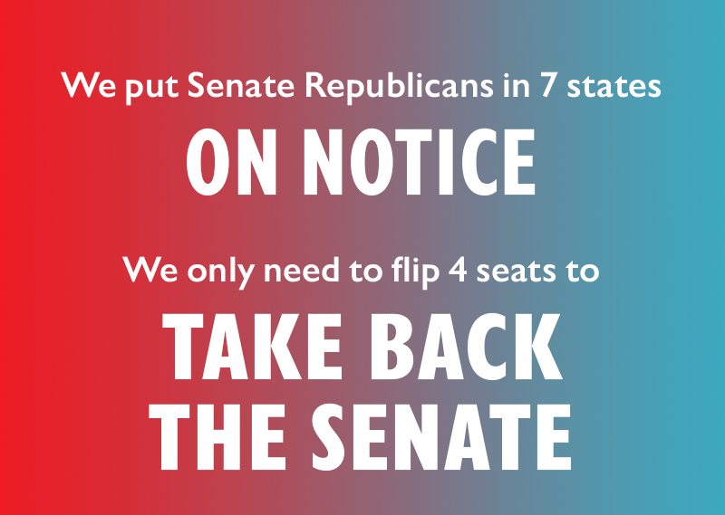 We put Senate Republicans in seven states ON NOTICE: