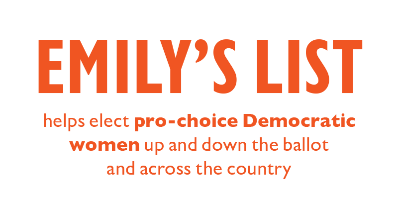 EMILY's List helps elect pro-choice Democratic women up and down the ballot and across the country.