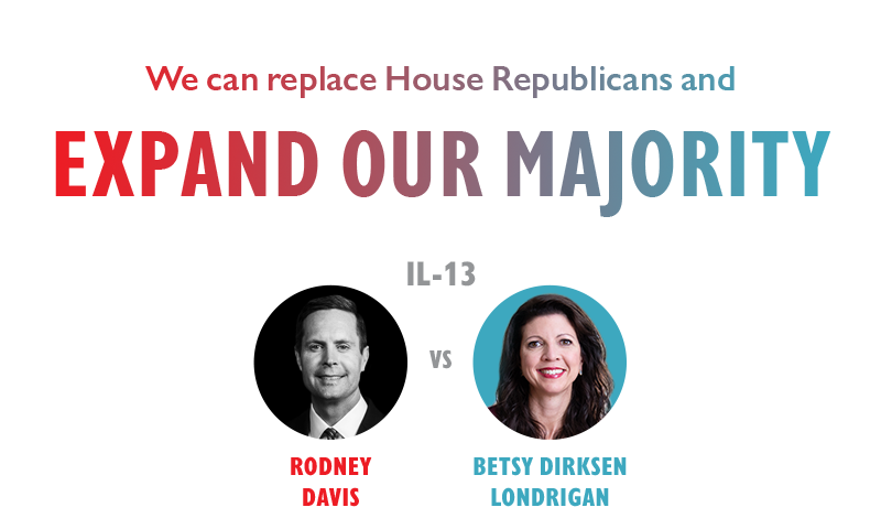 We can replace House Republicans and EXPAND OUR MAJORITY:
