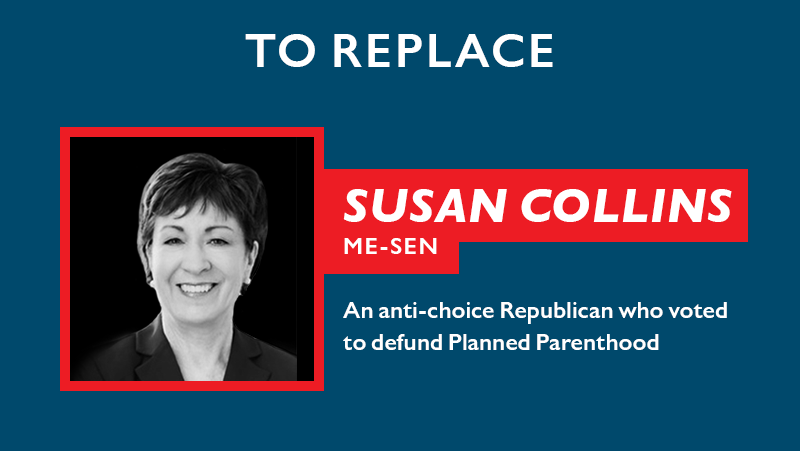 To replace Susan Collins 
