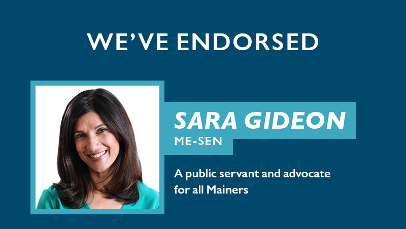 We've endorsed Sara Gideon