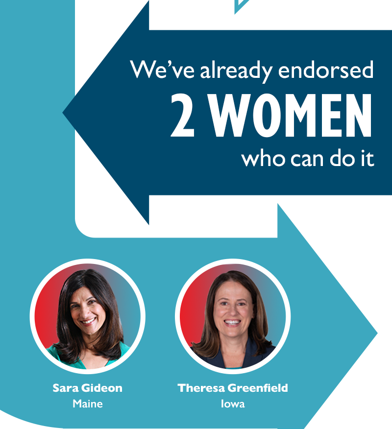We've already endorsed two women who can do it: