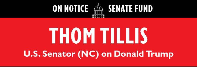 ON NOTICE SENATE FUND  Thom Tillis (U.S. Senator - NC) on Donald Trump:  No, I don't think he's a racist, and no, I don't think he's a xenophobe.
