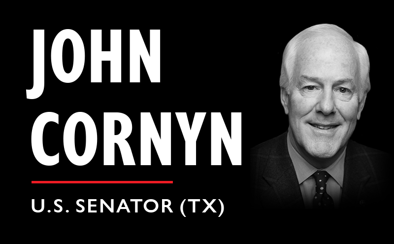 John Cornyn (U.S. Senator-Texas) is ON NOTICE for: