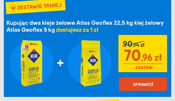 Kupujac dwa kleje zelowe Atlas Geoflex 22,5 kg klej zelowy Atlas Geoflex 5 kg dostajesz za 1 zl