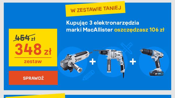 Kupujac 3 elektronarzedzia marki MacAllister oszczedzasz 106 zl