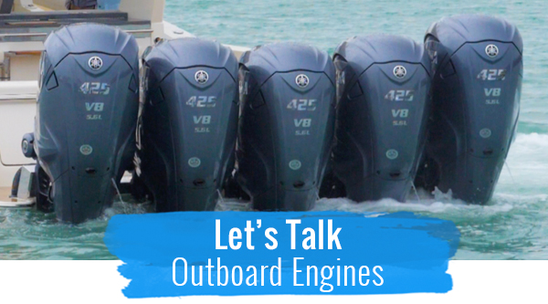 Let's Talk Outboard Engines