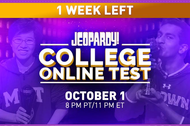 1 WEEK LEFT | Jeopardy! | COLLEGE ONLINE TEST | OCTOBER 1 8PM PT/11PM ET