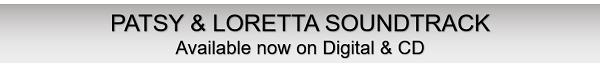 Patsy & Loretta Soundtrack
