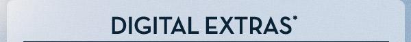 Digital Extras*