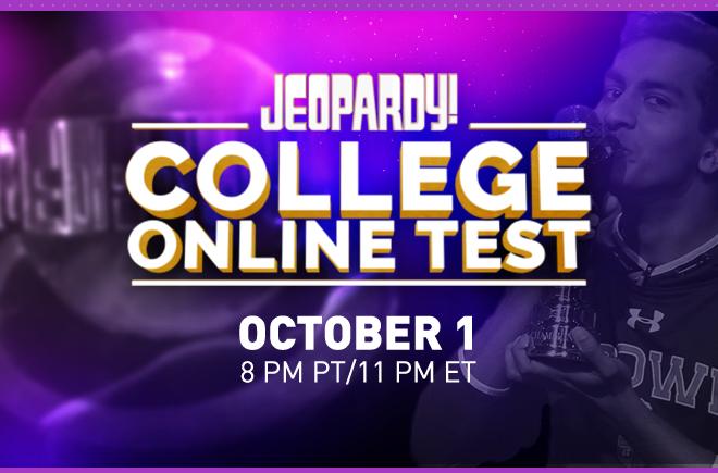 Jeopardy! | COLLEGE ONLINE TEST | OCTOBER 1 8PM PT/11PM ET