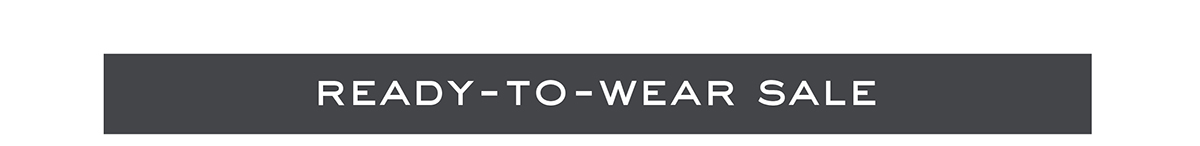 Ready-to-Wear Sale