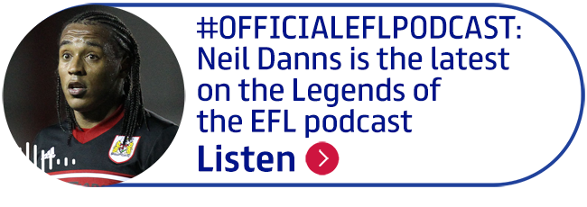 #OFFICIALEFLPODCAST: Neil Danns is the latest on the Legends of the EFL podcast