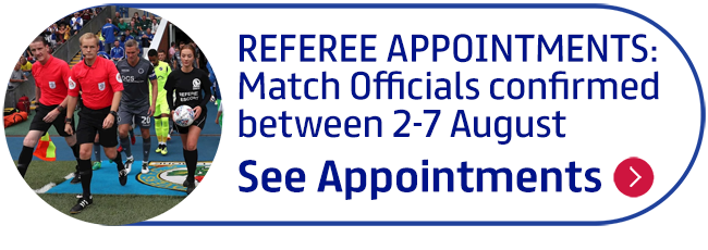 REFEREE APPOINTMENTS: Match Officials confirmed between 2-7 August