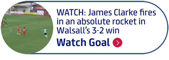 WATCH: James Clarke fires in an absolute rocket in Walsall�s 3-2 win