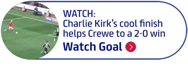 WATCH: Charlie Kirk�s cool finish helps Crewe to a 2-0 win