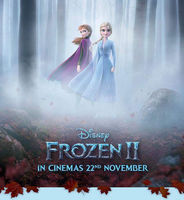 DISNEY FROZEN II IN CINEMAS 22ND NOVEMBER