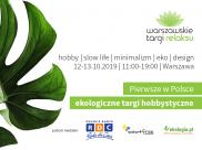 Warszawskie Targi Relaksu -  nowe ekologiczne targi hobbystyczne