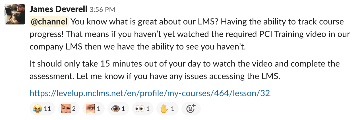 James: You know what's great about our LMS? Having the ability to track course progress! Which means we can see if you haven't completed PCI Training.