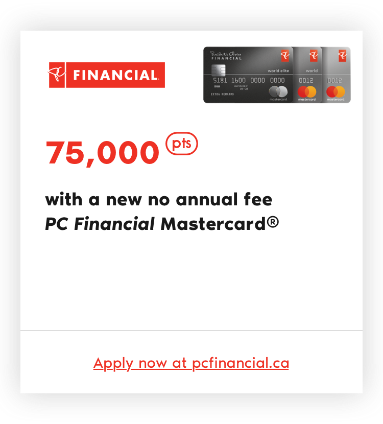 75,000pts with a new no annual fee PC Financial Mastercard