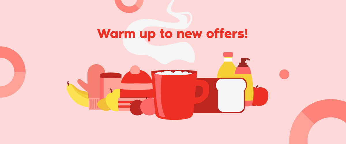 Warm up to new offers!