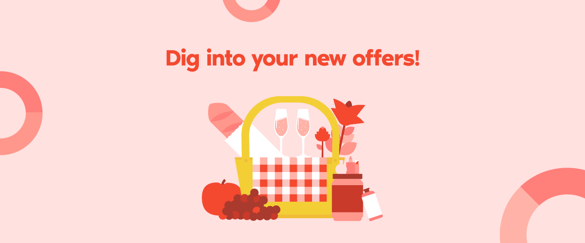 Dig into your new offers!