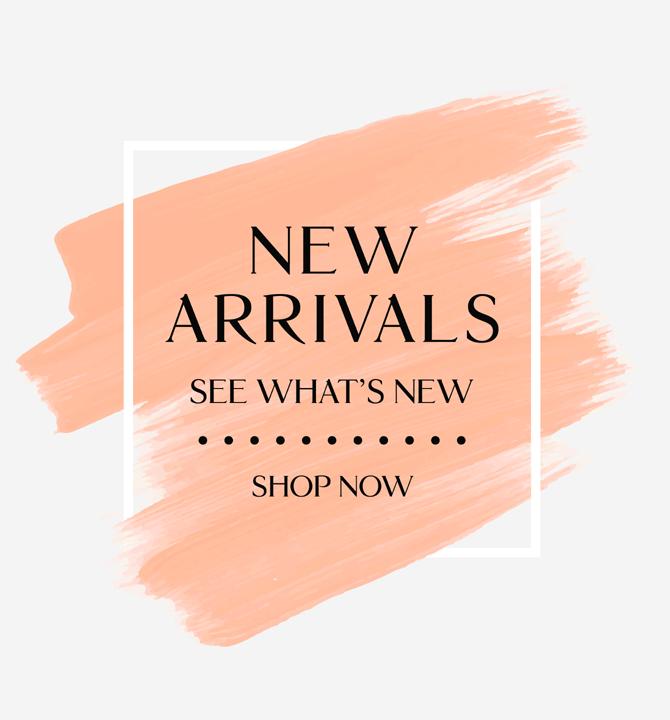 New arrivals shop Now!