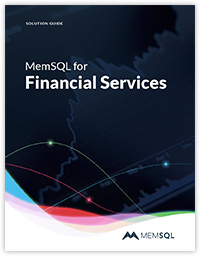 MemSQL for Financial Services