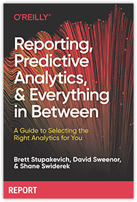 Reporting, Predictive Analytics, and Everything in Between cover