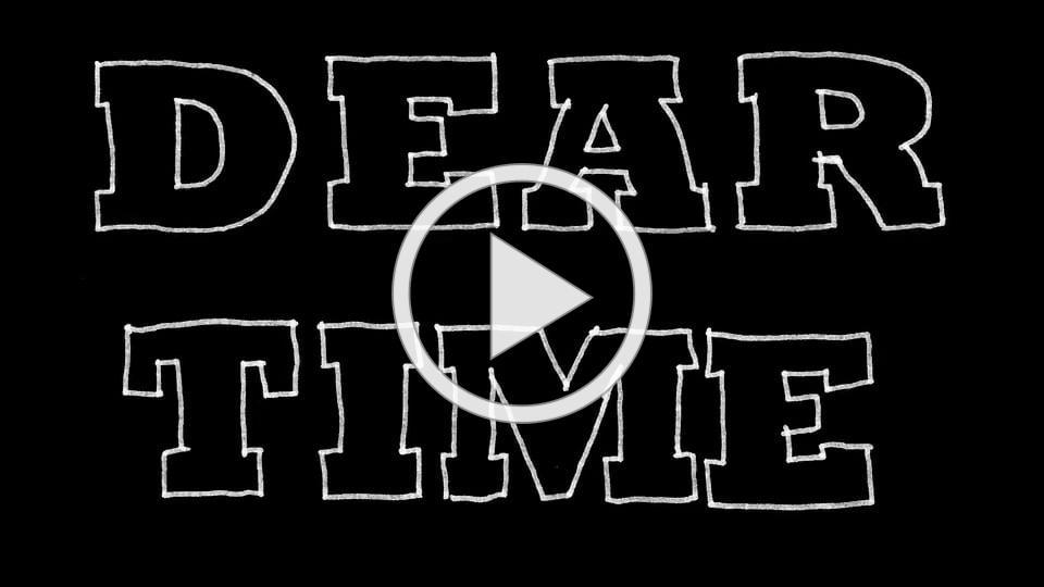 Dear Time by Brian H. (Rough Cut)