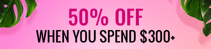 50% Off When You Spend $300