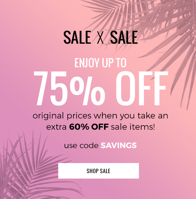 Enjoy Up to 75% OFF - Use Code SAVINGS