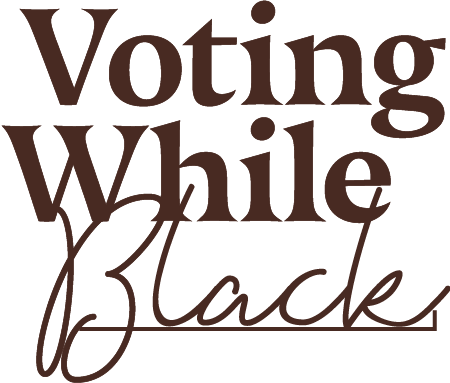 Voting While Black