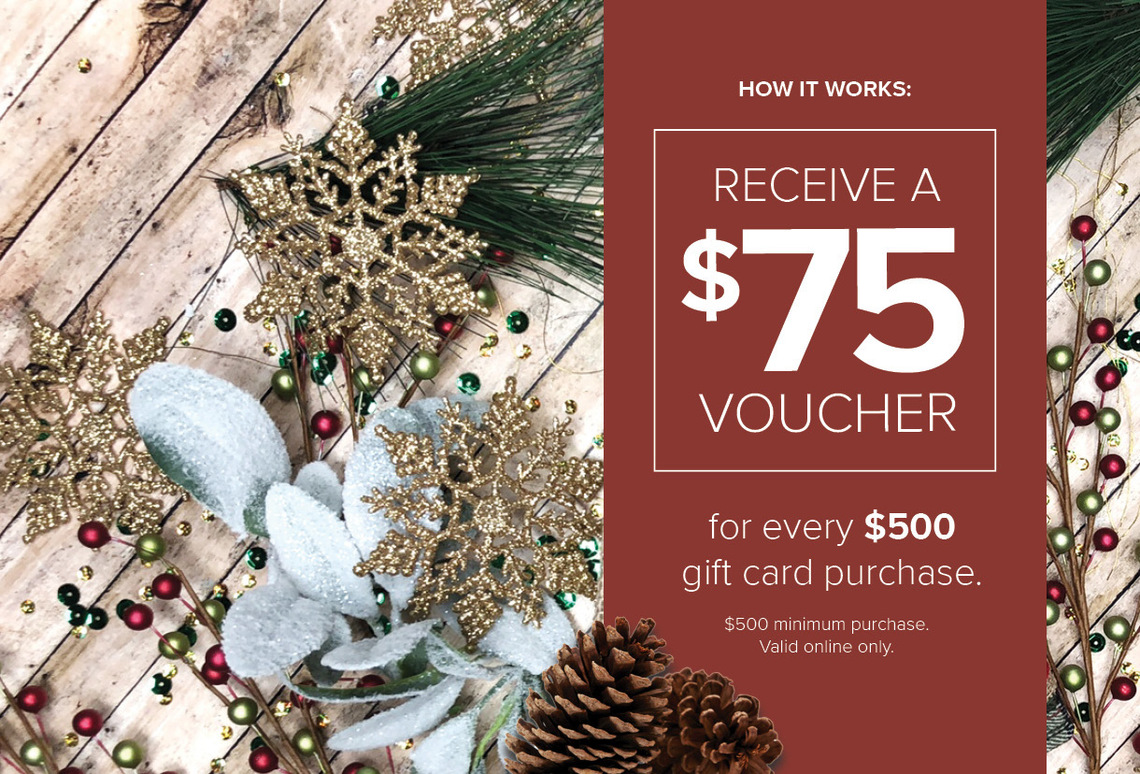 How it works: Receive a $75 voucher for every $500 gift card purchase. $500 minimum purchase. Valid online only.