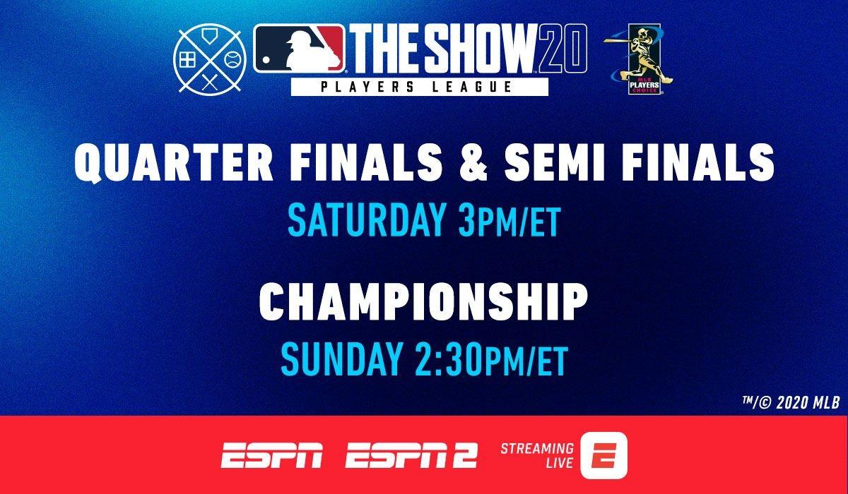 MLB THE SHOW20 - PLAYERS LEAGUE - Quarter Finals and Semi Finals: Saturday 3pm/ET - Championship: Sunday 2:30pm/ET