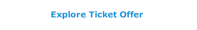 Explore Ticket Offer
