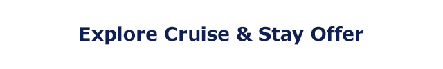 Explore Cruise & Stay Offer