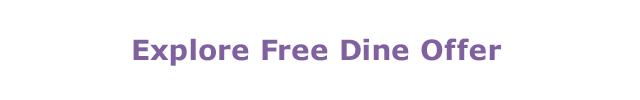 Explore Free Dine Offer