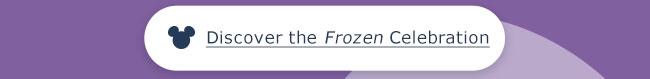 Discover the Frozen Celebration