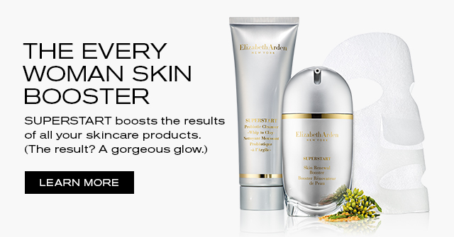 THE EVERY WOMEN SKIN BOOSTER. SUPERSTART boosts the results of all your skincare products. (The result? A gorgeous glow.) LEARN MORE