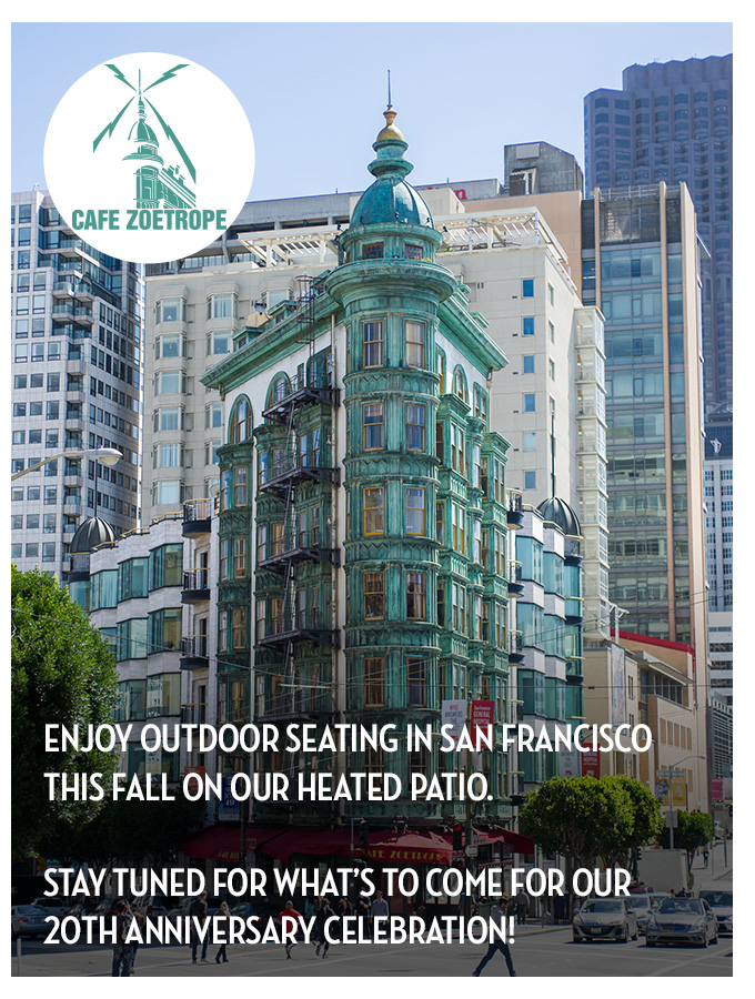 Enjoy outdoor seating in San Francisco this fall on our heated patio. Stay tuned for what's to come for our 20th Anniversary Celebration!