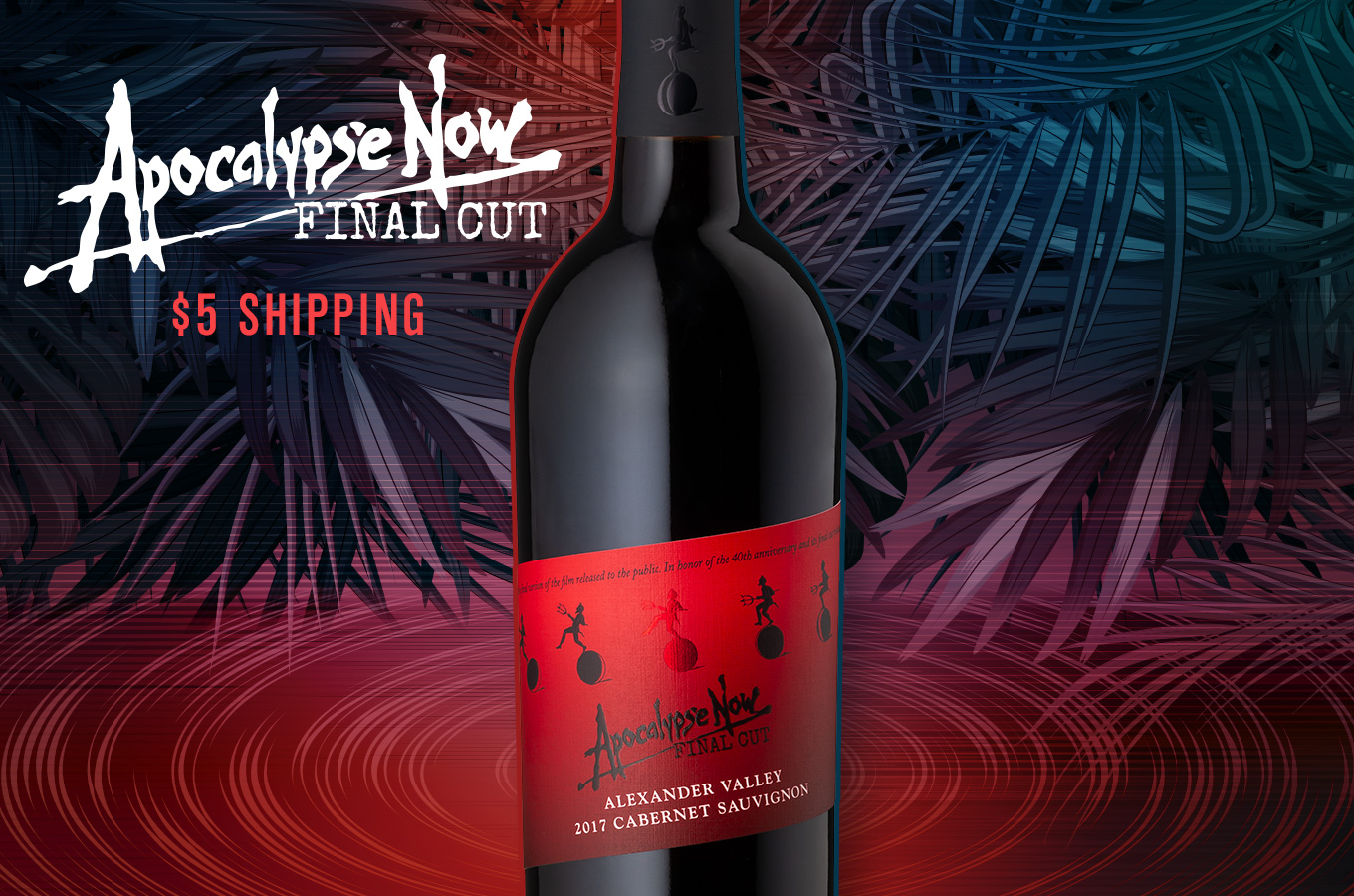 Apocalypse Now Final Cut Cabernet, $5 Shipping